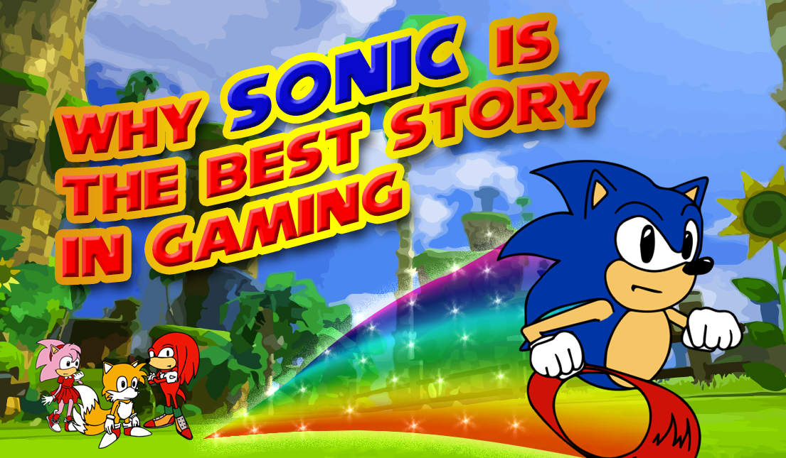 Why Sonic is the Best Story in Gaming
